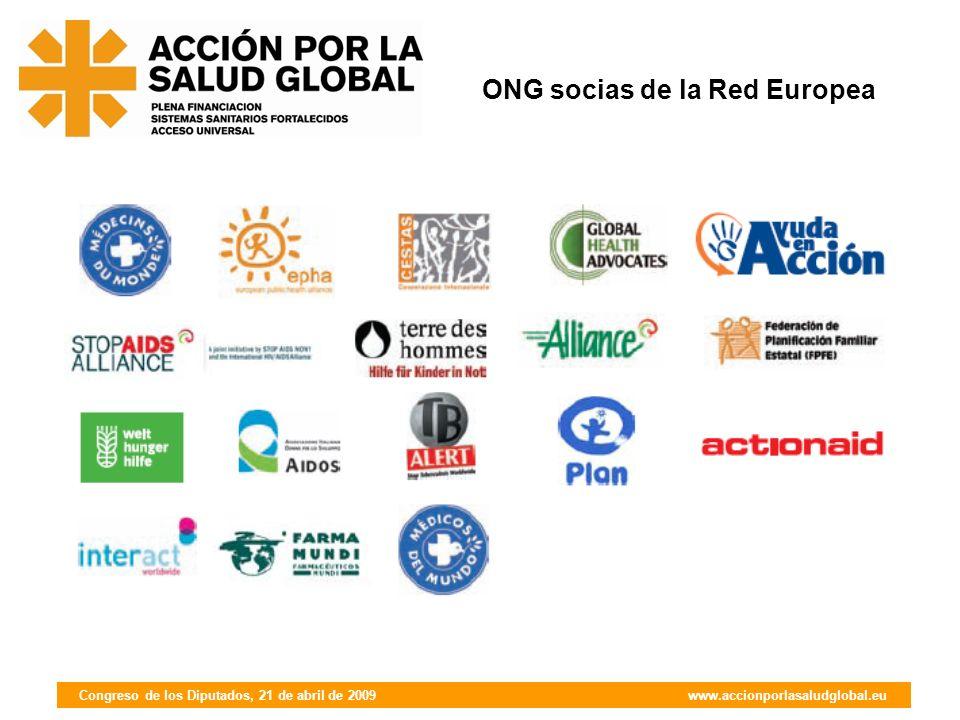 Congreso de los Diputados, 21 de abril de 2009 www.accionporlasaludglobal.eu ONG socias de la Red Europea