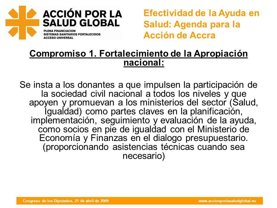 Congreso de los Diputados, 21 de abril de 2009 www.accionporlasaludglobal.eu Compromiso 2.