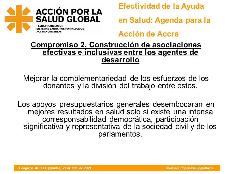 Congreso de los Diputados, 21 de abril de 2009 www.accionporlasaludglobal.eu En Doha los líderes reafirmaron los compromisos de Monterrey (2002): 0,7% PIB/AOD.