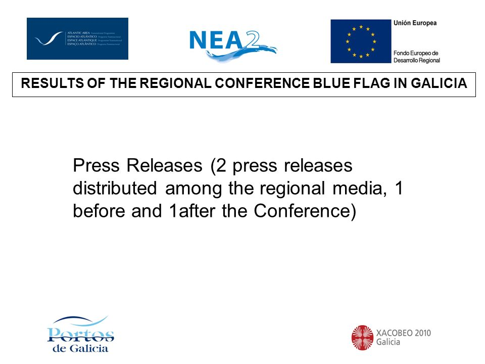RESULTS OF THE REGIONAL CONFERENCE IN GALICIARESULTS OF THE REGIONAL CONFERENCE BLUE FLAG IN GALICIA Press Releases (2 press releases distributed among the regional media, 1 before and 1after the Conference)