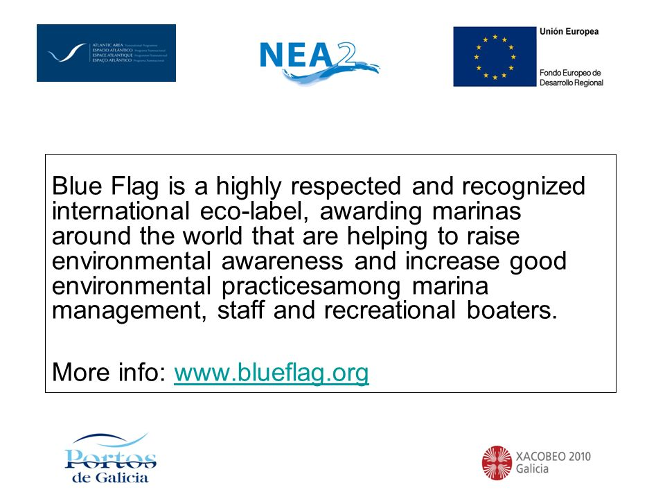 Blue Flag is a highly respected and recognized international eco-label, awarding marinas around the world that are helping to raise environmental awareness and increase good environmental practicesamong marina management, staff and recreational boaters.