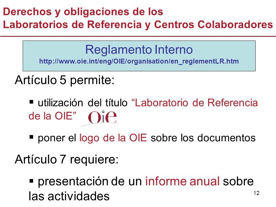 12 Derechos y obligaciones de los Laboratorios de Referencia y Centros Colaboradores Artículo 5 permite: utilización del título Laboratorio de Referen