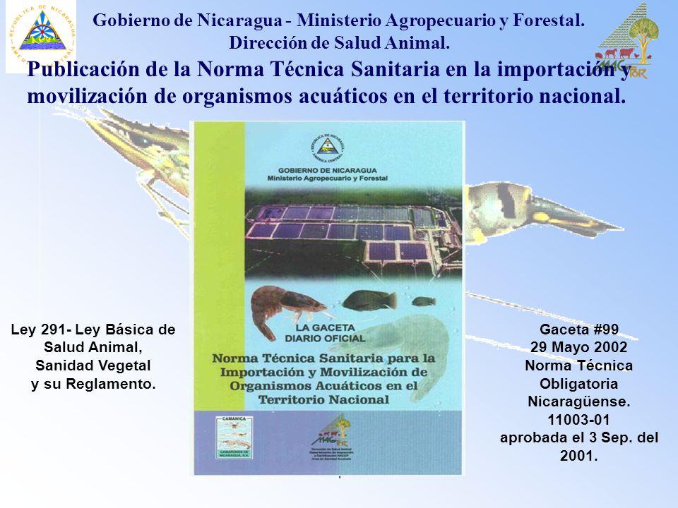 1 Publicación de la Norma Técnica Sanitaria en la importación y movilización de organismos acuáticos en el territorio nacional. Ley 291- Ley Básica de