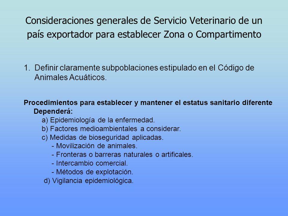 Consideraciones generales de Servicio Veterinario de un país exportador para establecer Zona o Compartimento 1.Definir claramente subpoblaciones estip