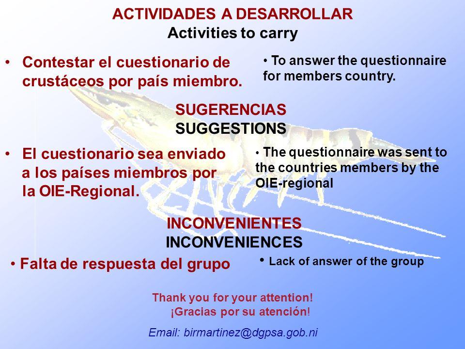 SUGERENCIAS SUGGESTIONS INCONVENIENTES INCONVENIENCES ACTIVIDADES A DESARROLLAR Activities to carry Contestar el cuestionario de crustáceos por país miembro.