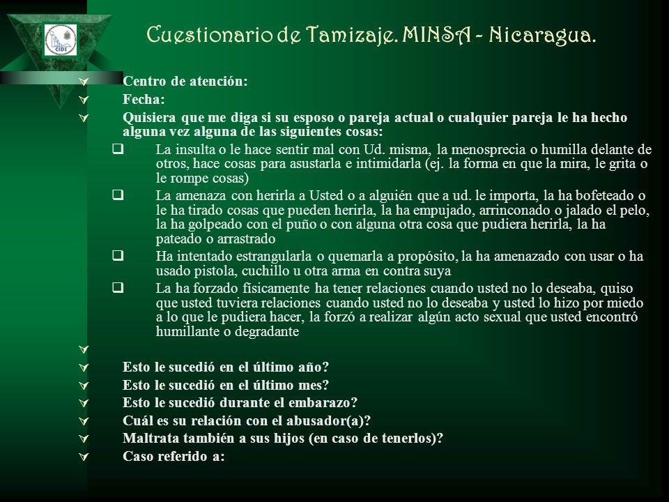 Cuestionario de Tamizaje. MINSA - Nicaragua. Centro de atención: Fecha: Quisiera que me diga si su esposo o pareja actual o cualquier pareja le ha hec