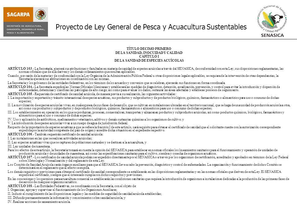 Proyecto de Ley General de Pesca y Acuacultura Sustentables TÍTULO DECIMO PRIMERO DE LA SANIDAD, INOCUIDAD Y CALIDAD CAPÍTULO I DE LA SANIDAD DE ESPEC