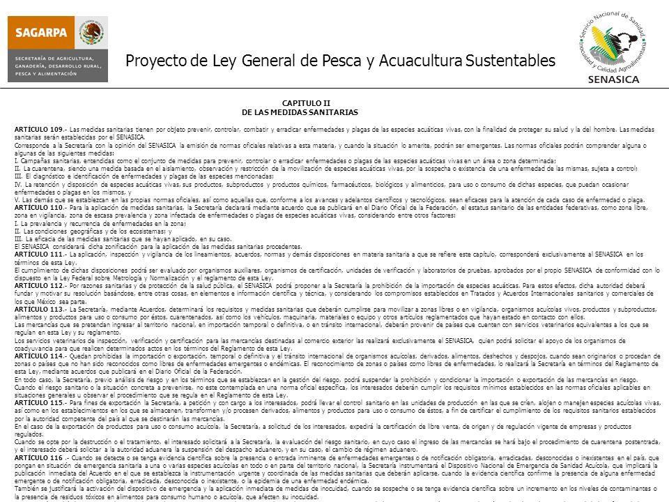 Proyecto de Ley General de Pesca y Acuacultura Sustentables CAPITULO II DE LAS MEDIDAS SANITARIAS ARTÍCULO 109.- Las medidas sanitarias tienen por obj