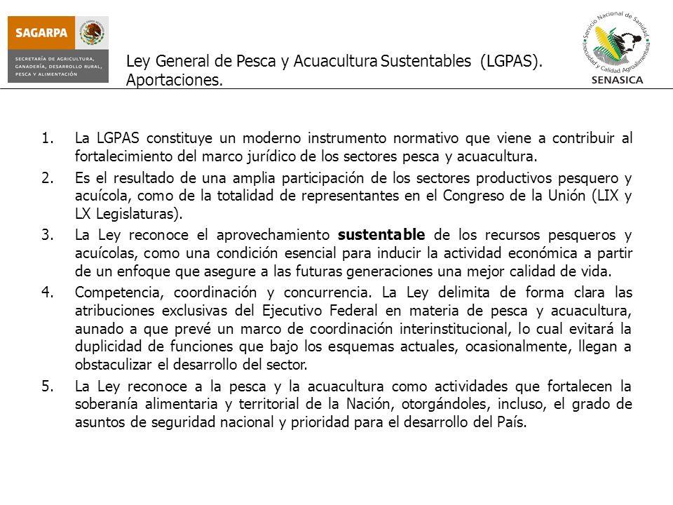 Ley General de Pesca y Acuacultura Sustentables (LGPAS). Aportaciones. 1.La LGPAS constituye un moderno instrumento normativo que viene a contribuir a