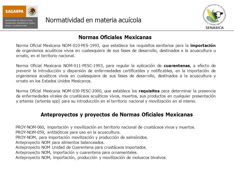 Normatividad en materia acuícola Norma Oficial Mexicana NOM-010-PES-1993, que establece los requisitos sanitarios para la importación de organismos ac