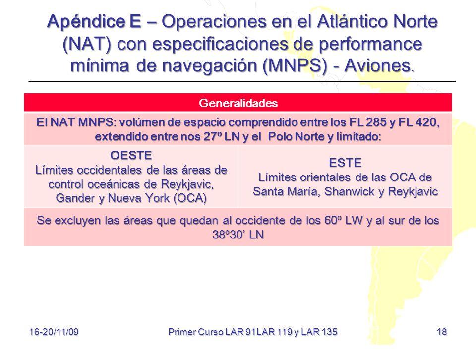 18 16-20/11/09 Apéndice E – Operaciones en el Atlántico Norte (NAT) con especificaciones de performance mínima de navegación (MNPS) - Aviones. General