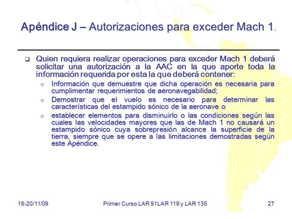 Quien requiera realizar operaciones para exceder Mach 1 deberá solicitar una autorización a la AAC en la que aporte toda la información requerida por