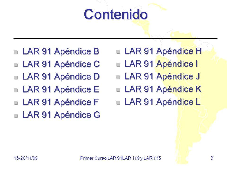 16-20/11/09 3 Contenido LAR 91 Apéndice B LAR 91 Apéndice B LAR 91 Apéndice C LAR 91 Apéndice C LAR 91 Apéndice D LAR 91 Apéndice D LAR 91 Apéndice E