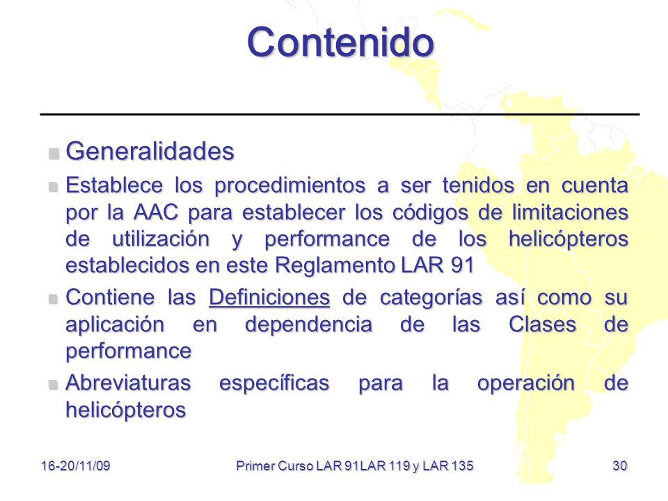 16-20/11/09 30 Contenido Generalidades Generalidades Establece los procedimientos a ser tenidos en cuenta por la AAC para establecer los códigos de li