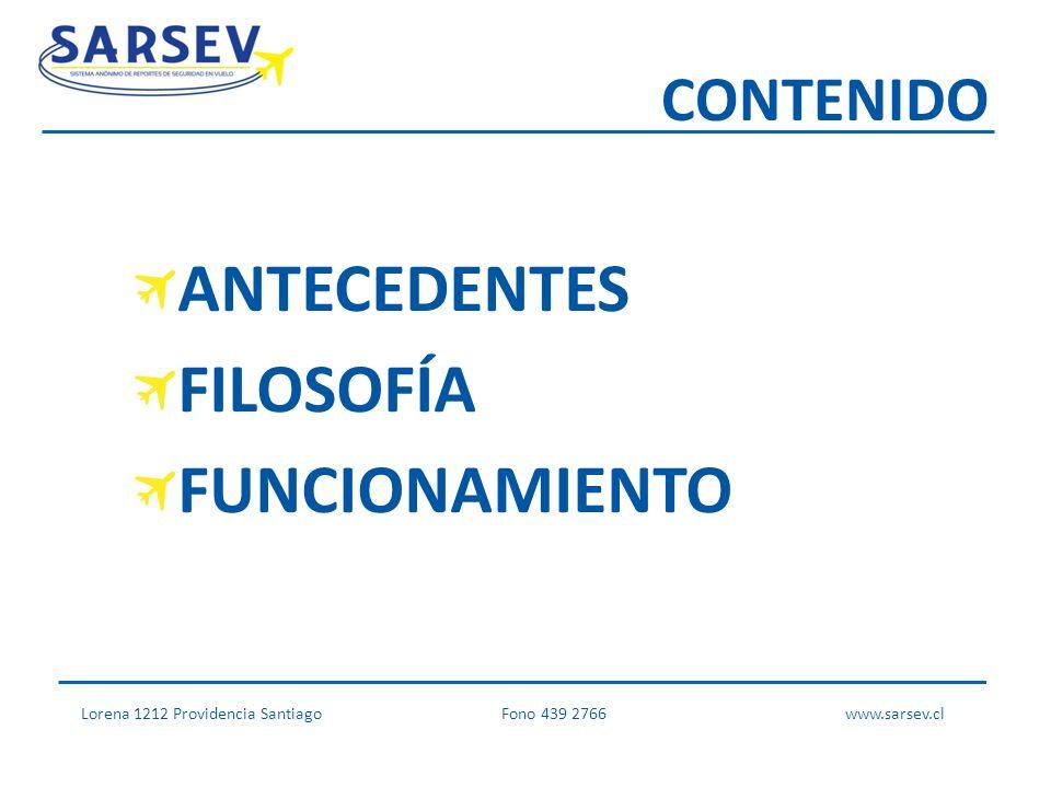 CONTENIDO ANTECEDENTES FILOSOFÍA FUNCIONAMIENTO Lorena 1212 Providencia SantiagoFono 439 2766 www.sarsev.cl