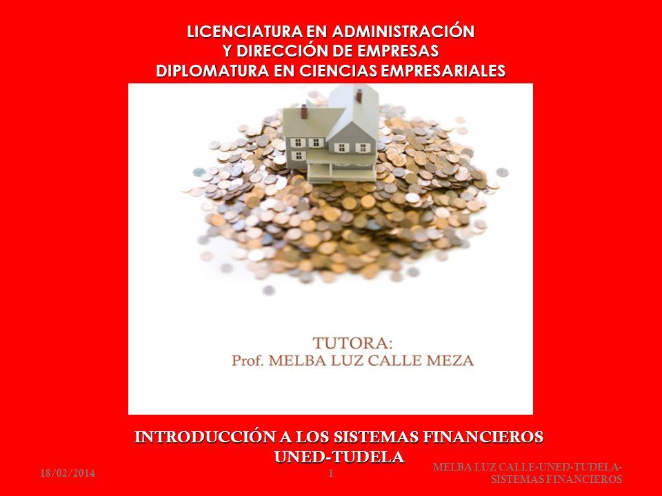 LICENCIATURA EN ADMINISTRACIÓN Y DIRECCIÓN DE EMPRESAS DIPLOMATURA EN CIENCIAS EMPRESARIALES INTRODUCCIÓN A LOS SISTEMAS FINANCIEROS UNED-TUDELA 18/02