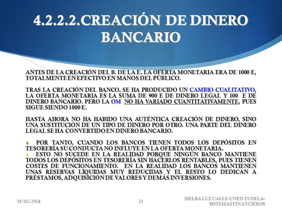 4.2.2.2.CREACIÓN DE DINERO BANCARIO ANTES DE LA CREACIÓN DEL B. DE LA E. LA OFERTA MONETARIA ERA DE 1000 E, TOTALMENTE EN EFECTIVO EN MANOS DEL PÚBLIC