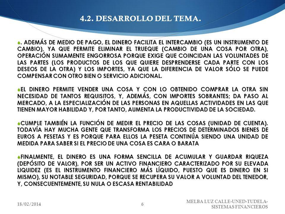 4.2. DESARROLLO DEL TEMA.. ADEMÁS DE MEDIO DE PAGO, EL DINERO FACILITA EL INTERCAMBIO (ES UN INSTRUMENTO DE CAMBIO), YA QUE PERMITE ELIMINAR EL TRUEQU