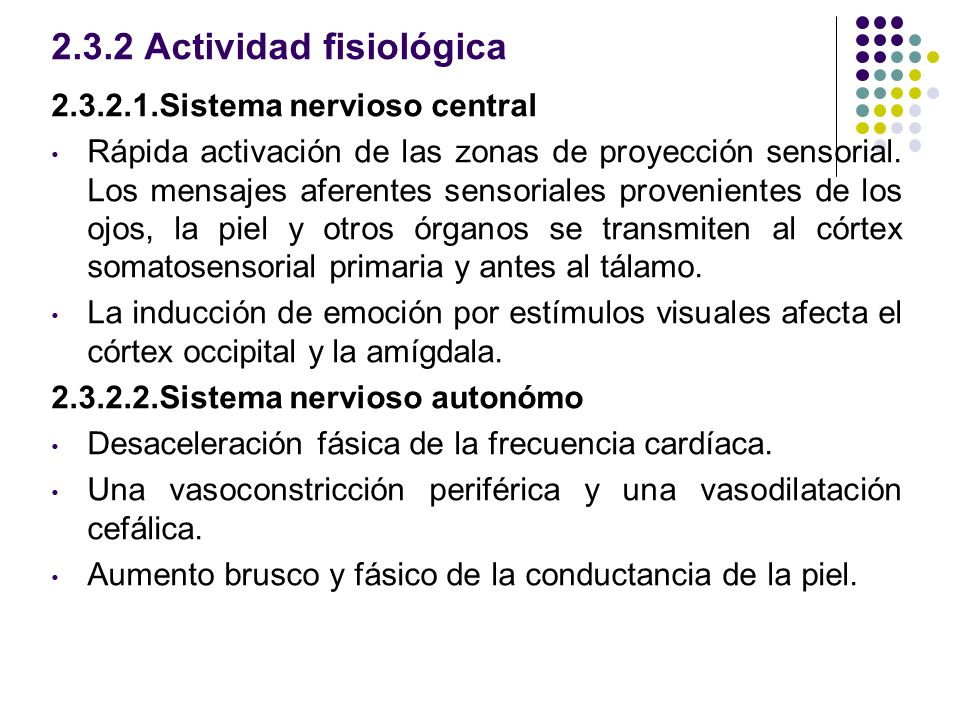 2.3.2 Actividad fisiológica 2.3.2.1.Sistema nervioso central Rápida activación de las zonas de proyección sensorial. Los mensajes aferentes sensoriale