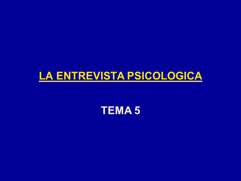 LA ENTREVISTA PSICOLOGICA TEMA 5