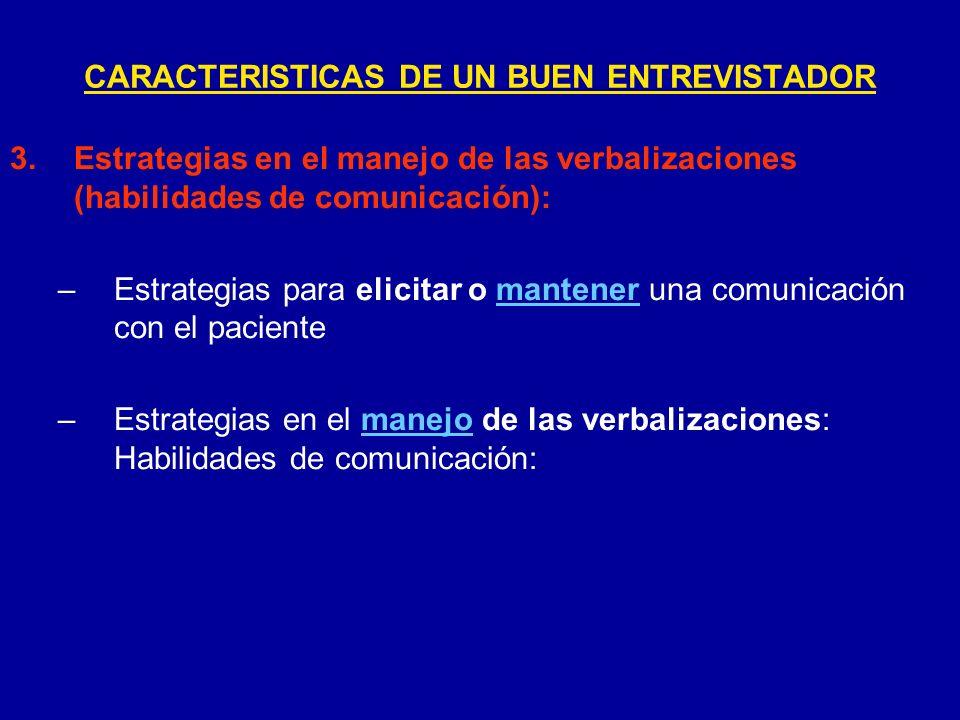 3.Estrategias en el manejo de las verbalizaciones (habilidades de comunicación): –Estrategias para elicitar o mantener una comunicación con el pacient