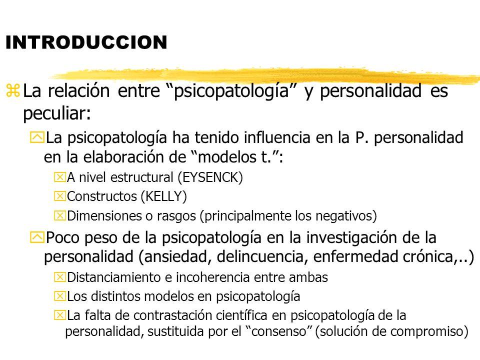 zLa relación entre psicopatología y personalidad es peculiar: yLa psicopatología ha tenido influencia en la P. personalidad en la elaboración de model