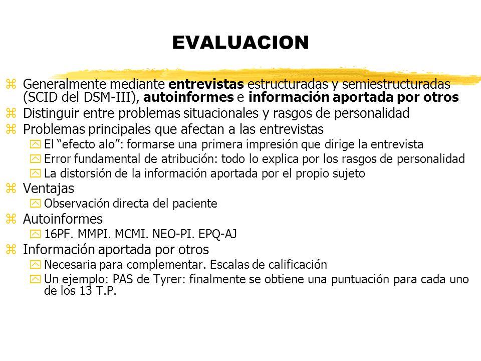 EVALUACION zGeneralmente mediante entrevistas estructuradas y semiestructuradas (SCID del DSM-III), autoinformes e información aportada por otros zDis