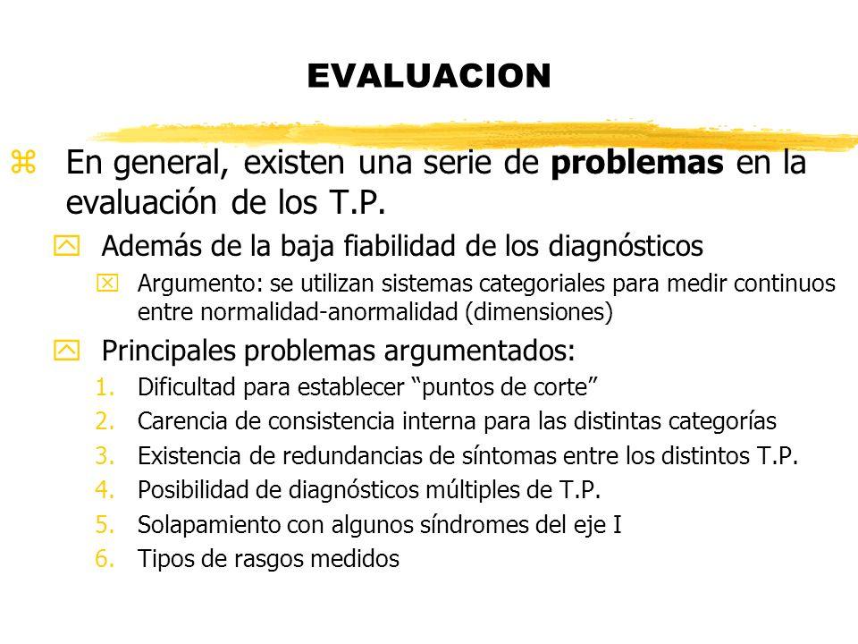 zEn general, existen una serie de problemas en la evaluación de los T.P. yAdemás de la baja fiabilidad de los diagnósticos xArgumento: se utilizan sis