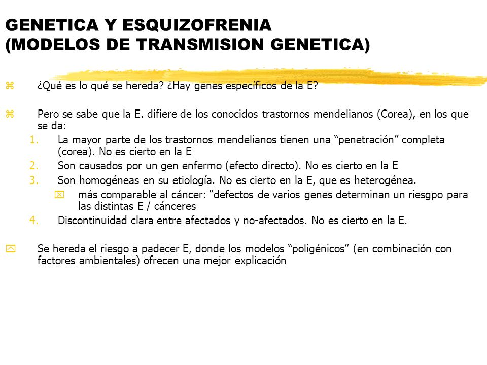 z¿Qué es lo qué se hereda? ¿Hay genes específicos de la E? zPero se sabe que la E. difiere de los conocidos trastornos mendelianos (Corea), en los que