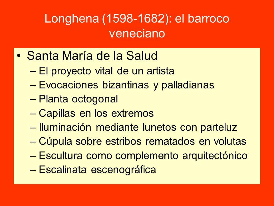 Longhena (1598-1682): el barroco veneciano Santa María de la Salud –El proyecto vital de un artista –Evocaciones bizantinas y palladianas –Planta octo