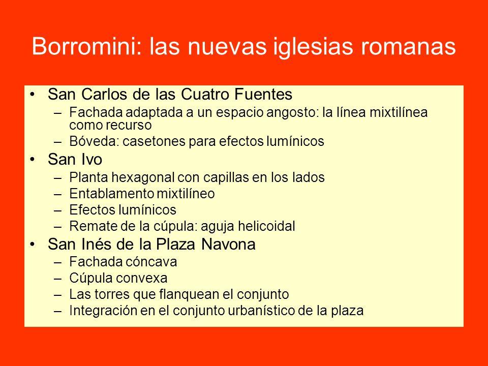 Borromini: las nuevas iglesias romanas San Carlos de las Cuatro Fuentes –Fachada adaptada a un espacio angosto: la línea mixtilínea como recurso –Bóve
