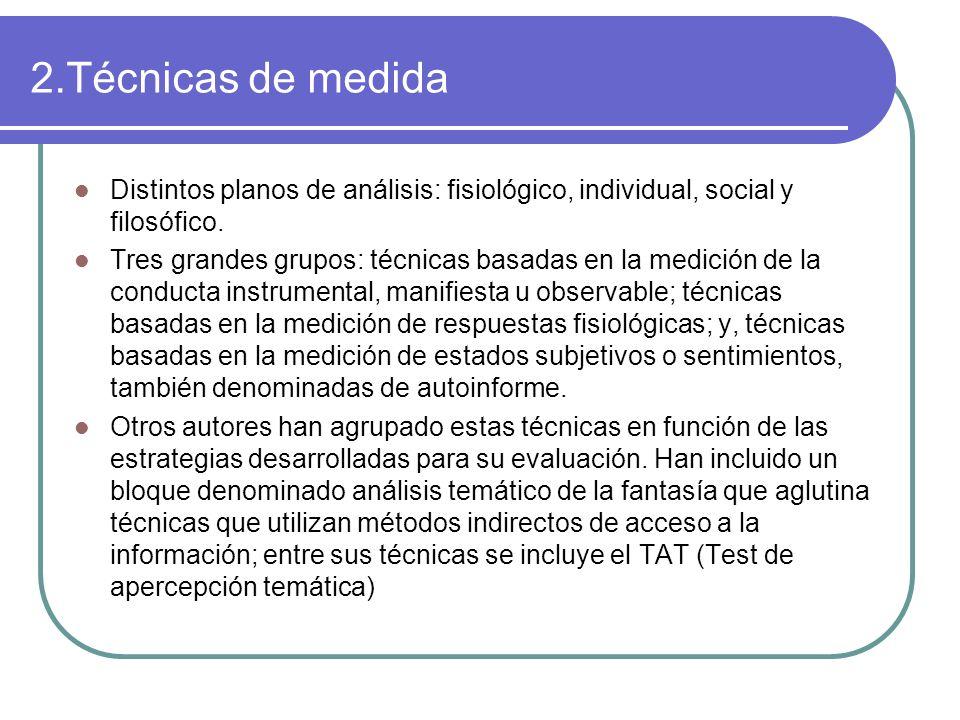 2.Técnicas de medida Distintos planos de análisis: fisiológico, individual, social y filosófico.