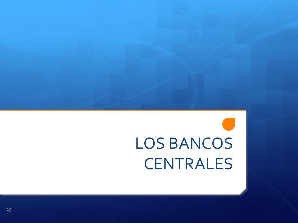 LOS BANCOS CENTRALES 25