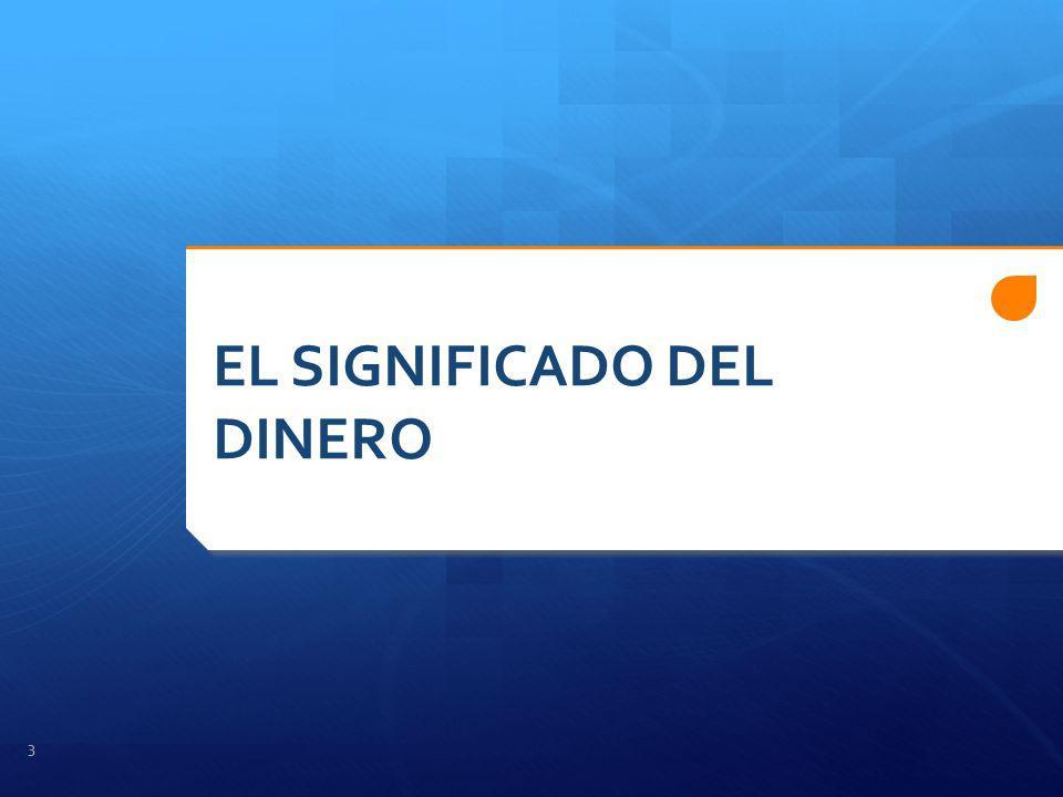 EL SIGNIFICADO DEL DINERO 3