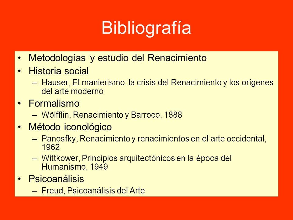 Bibliografía Metodologías y estudio del Renacimiento Historia social –Hauser, El manierismo: la crisis del Renacimiento y los orígenes del arte modern