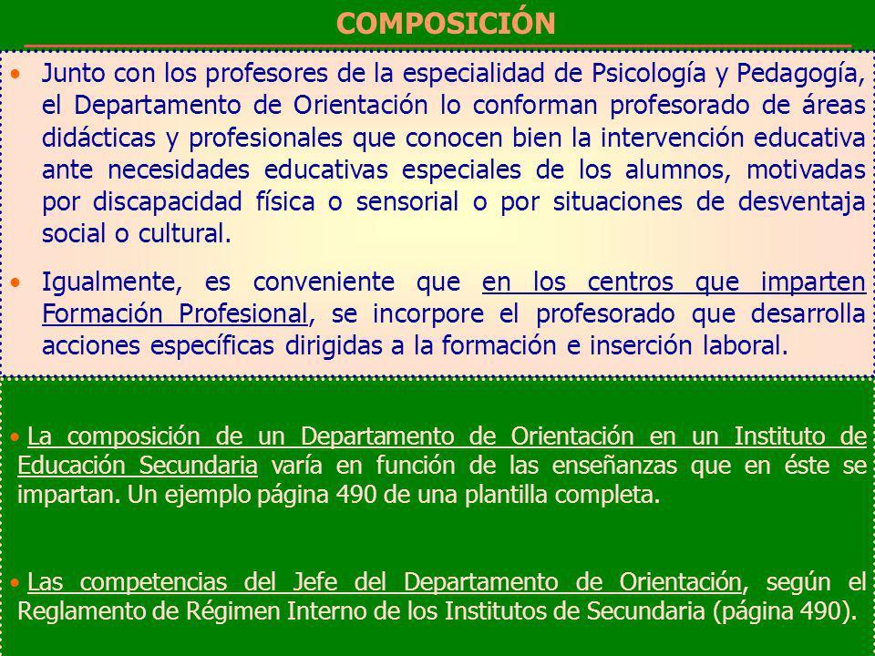 COMPOSICIÓN Junto con los profesores de la especialidad de Psicología y Pedagogía, el Departamento de Orientación lo conforman profesorado de áreas di