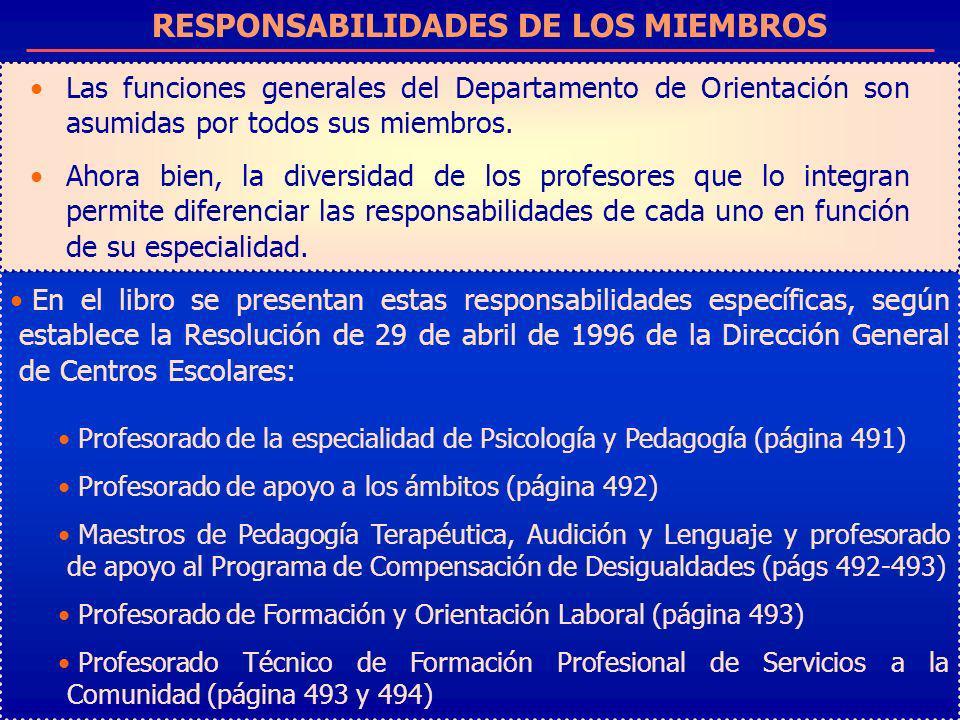 RESPONSABILIDADES DE LOS MIEMBROS Las funciones generales del Departamento de Orientación son asumidas por todos sus miembros. Ahora bien, la diversid