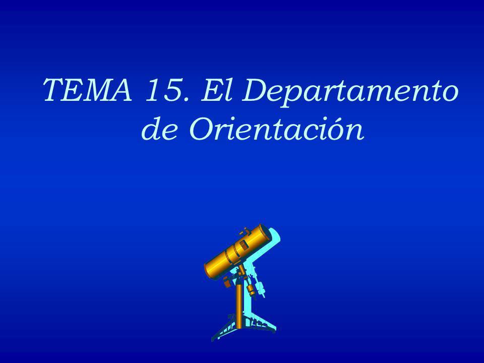 TEMA 15. El Departamento de Orientación