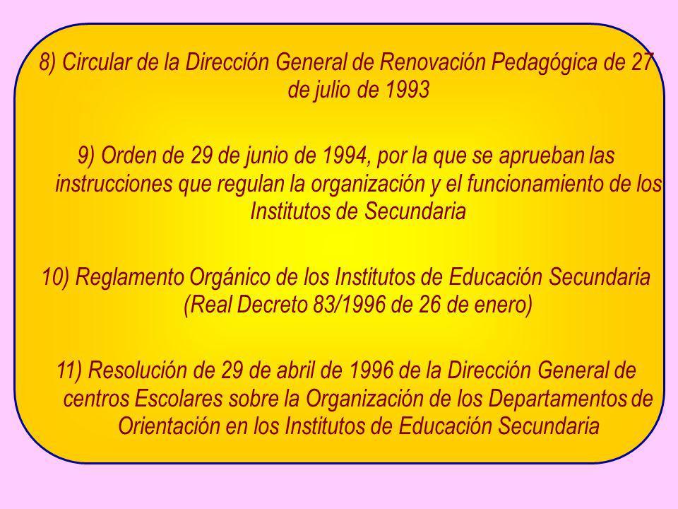 8) Circular de la Dirección General de Renovación Pedagógica de 27 de julio de 1993 9) Orden de 29 de junio de 1994, por la que se aprueban las instru
