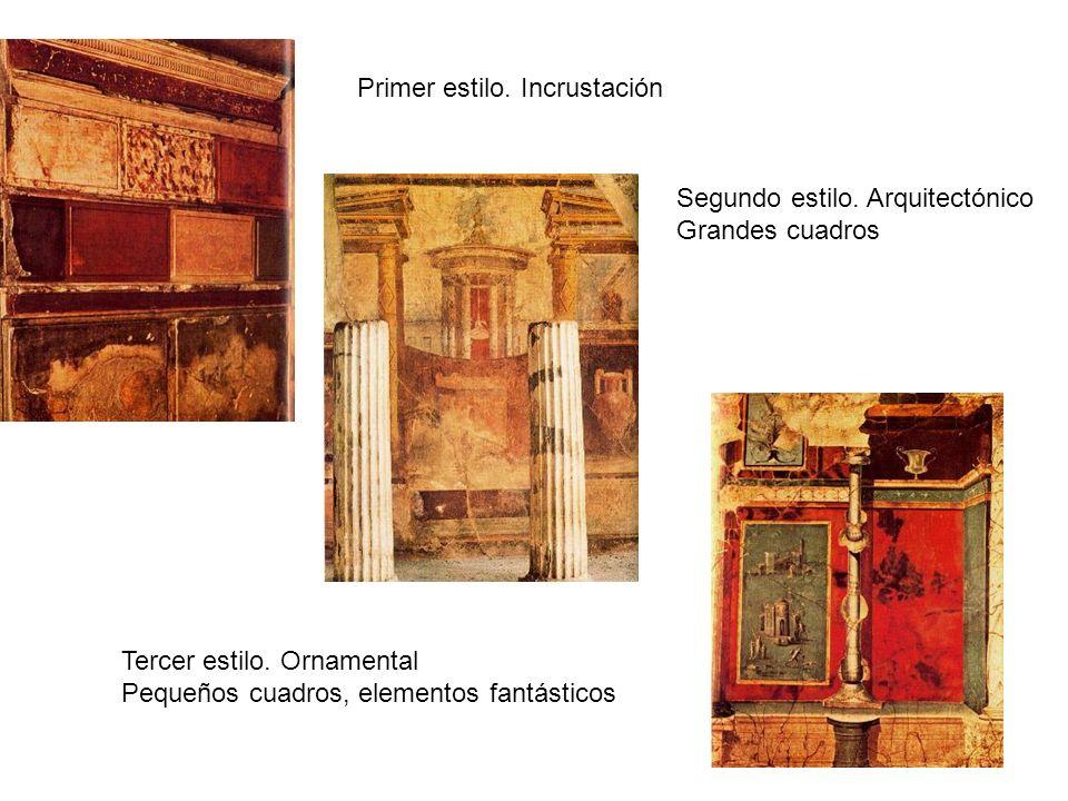 Primer estilo. Incrustación Segundo estilo. Arquitectónico Grandes cuadros Tercer estilo. Ornamental Pequeños cuadros, elementos fantásticos