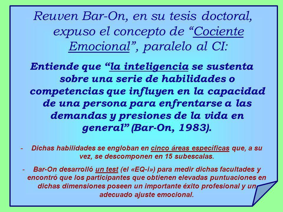 Reuven Bar-On, en su tesis doctoral, expuso el concepto de Cociente Emocional, paralelo al CI: Entiende que la inteligencia se sustenta sobre una seri