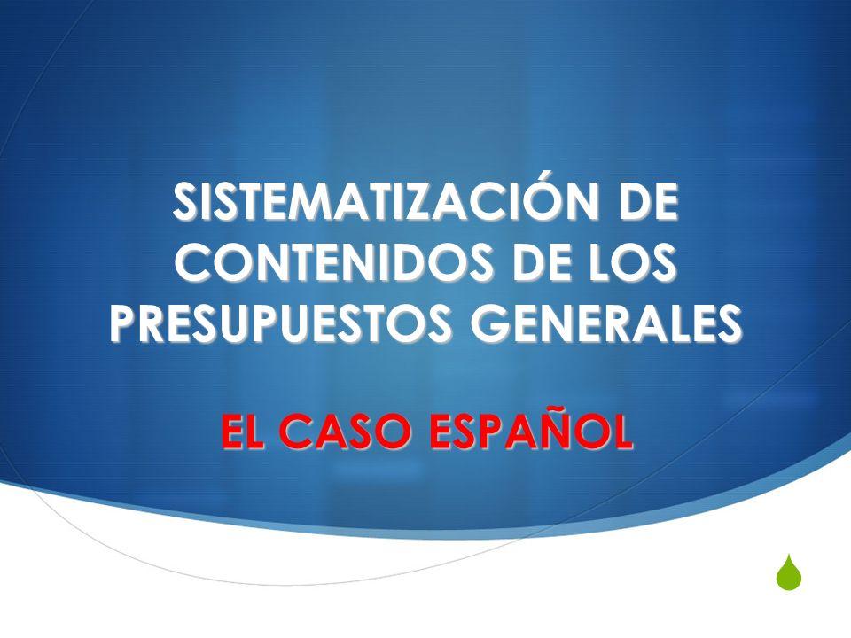 SISTEMATIZACIÓN DE CONTENIDOS DE LOS PRESUPUESTOS GENERALES EL CASO ESPAÑOL