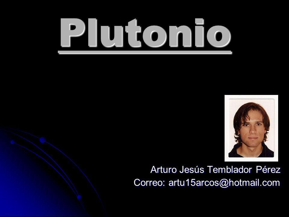 Plutonio Arturo Jesús Temblador Pérez Correo: artu15arcos@hotmail.com
