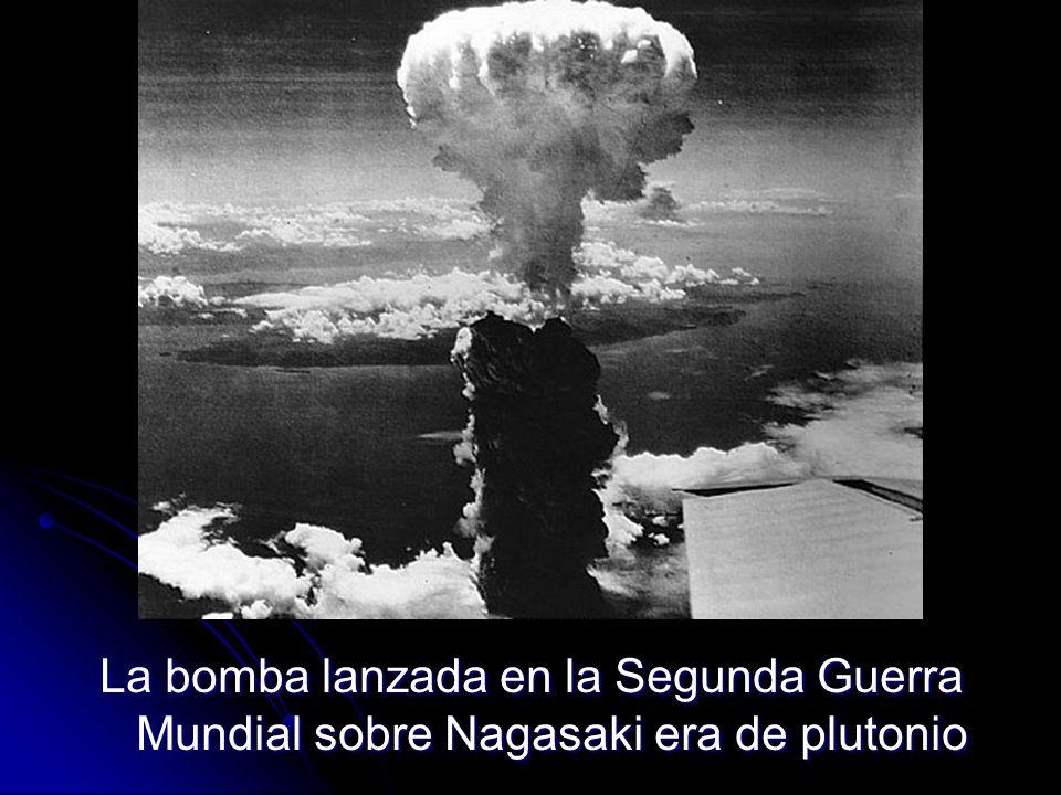 La bomba lanzada en la Segunda Guerra Mundial sobre Nagasaki era de plutonio