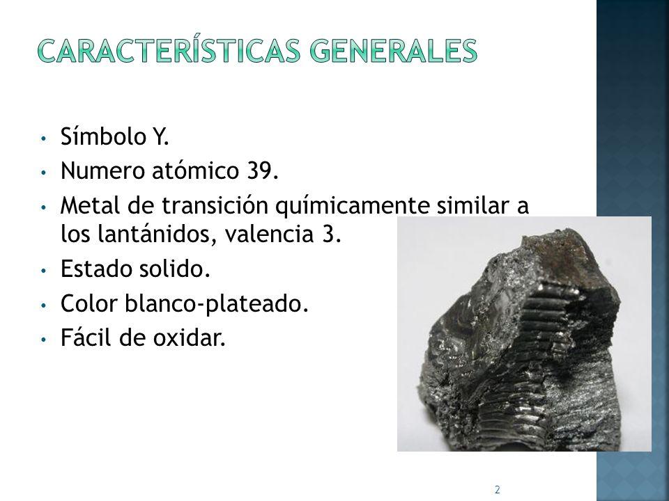 Símbolo Y. Numero atómico 39. Metal de transición químicamente similar a los lantánidos, valencia 3. Estado solido. Color blanco-plateado. Fácil de ox