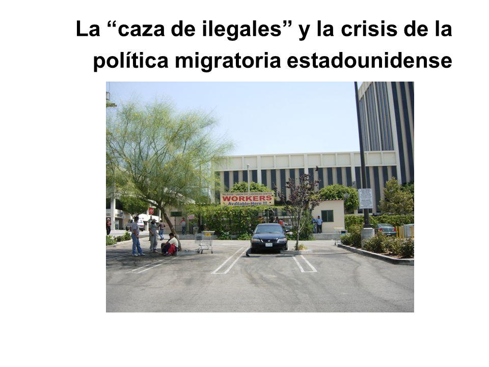 La caza de ilegales y la crisis de la política migratoria estadounidense