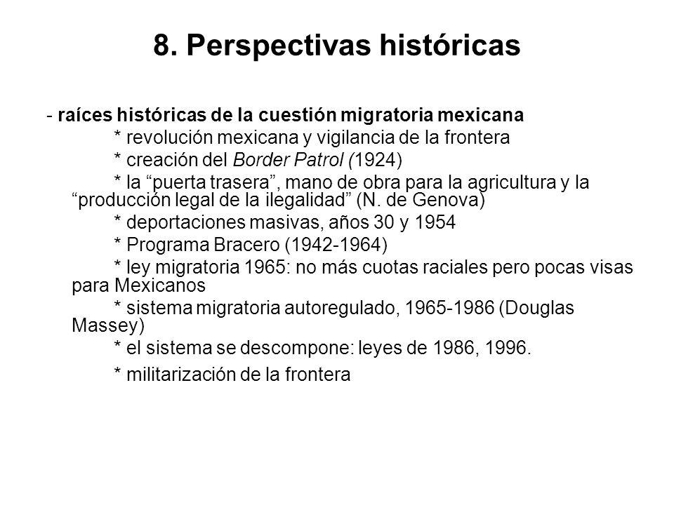 8. Perspectivas históricas - raíces históricas de la cuestión migratoria mexicana * revolución mexicana y vigilancia de la frontera * creación del Bor
