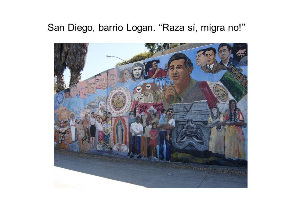San Diego, barrio Logan. Raza sí, migra no!
