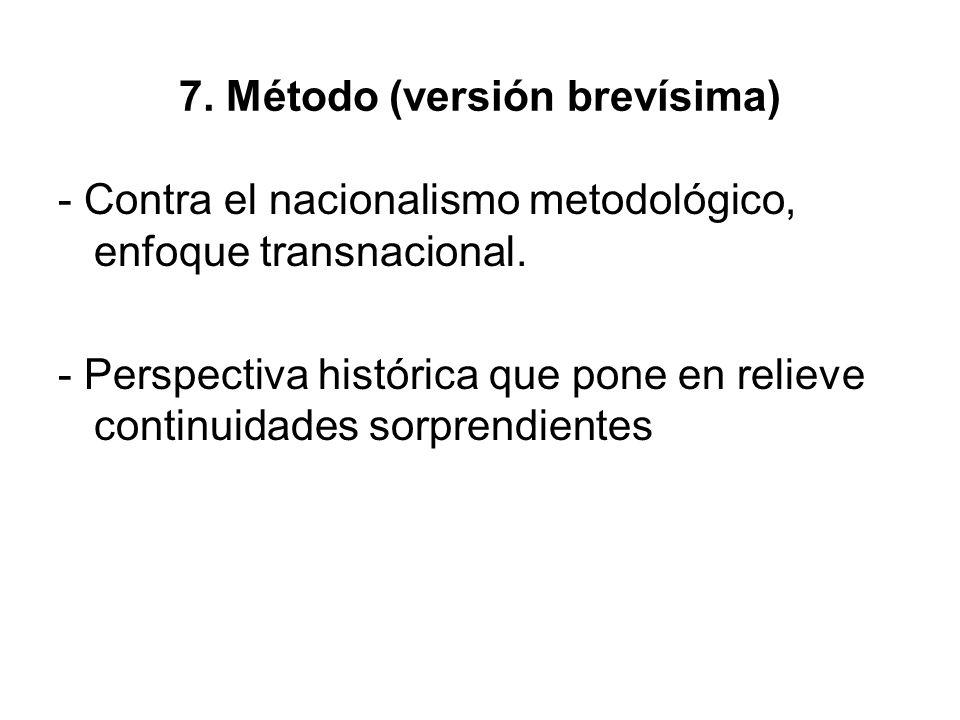 7. Método (versión brevísima) - Contra el nacionalismo metodológico, enfoque transnacional.