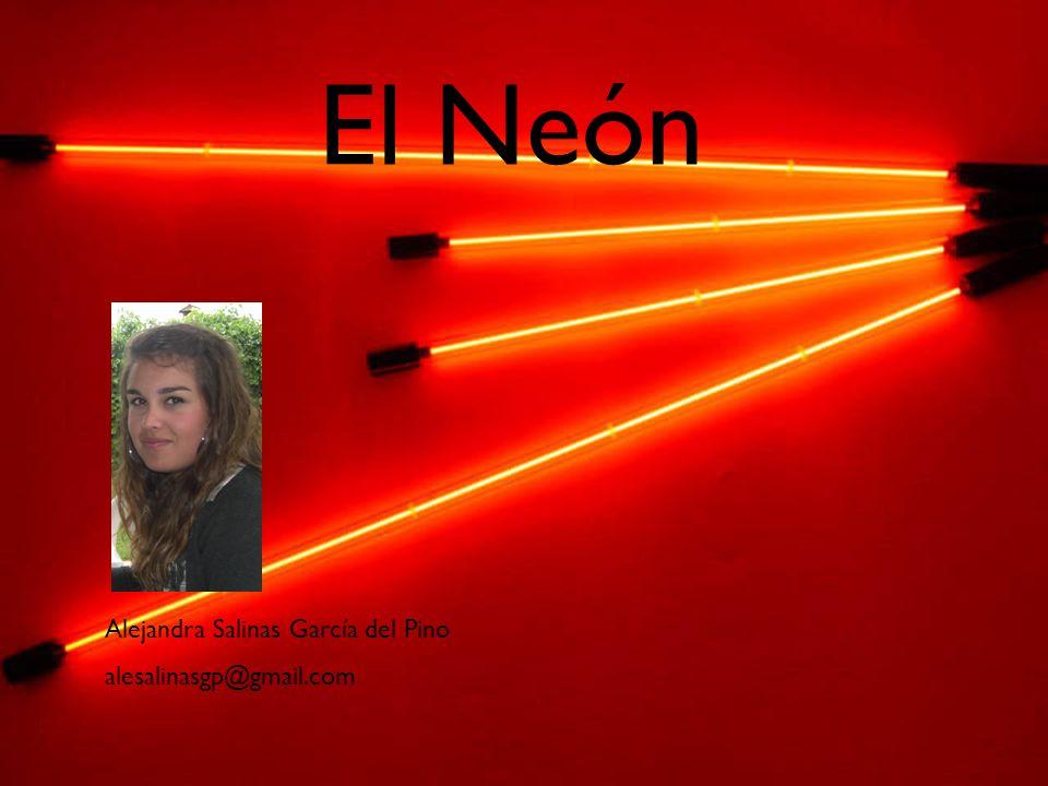 Alejandra Salinas García del Pino alesalinasgp@gmail.com El Neón